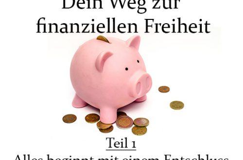 Dein Weg zur finanziellen Freiheit - Alles beginnt mit einem Entschluss